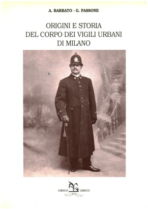 The origins and history of the body of the police of Milan