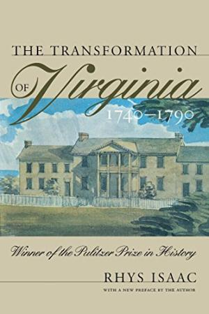 The Transformation of Virginia 1740-1790