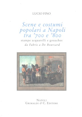 Scenes and costumes in Naples between '700 and '800