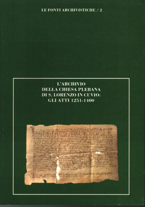 The archive of the parish church of S. Lorenzo in Cuvio: acts 1251-1400