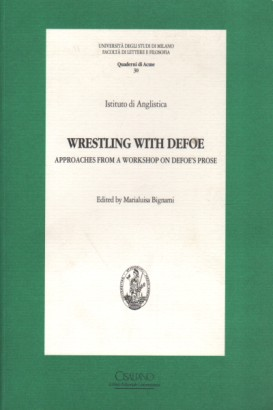 Wrestling with Defoe. Approches from a workshop on Defoe's prose