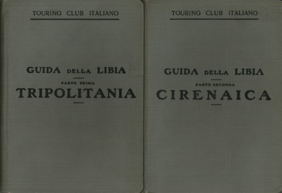 Guide of Libya (2 volumes): Tripolitania, Cyrenaica