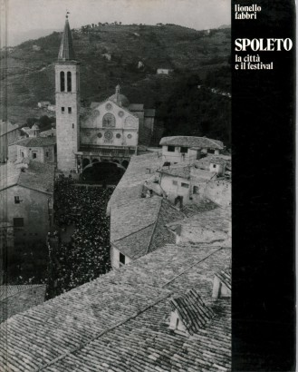 Spoleto, the city and the festival