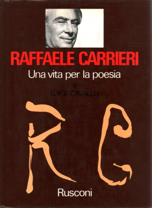 Raffaele Carrieri. A life for poetry