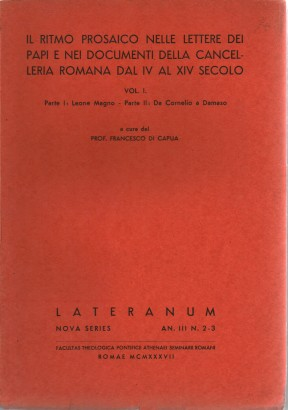 The rhythm of the prose in the letters of the popes and the documents of the Chancellery of the roman from the fourth to the FOURTEENTH century (vol. 1)