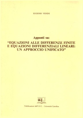 Appunti su: Equazioni alle differenze finite e equazioni differenziali lineari: un approccio unificato