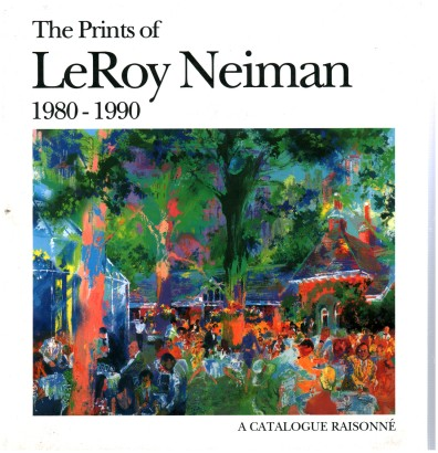 The Prints of LeRoy Neiman 1980-1990
