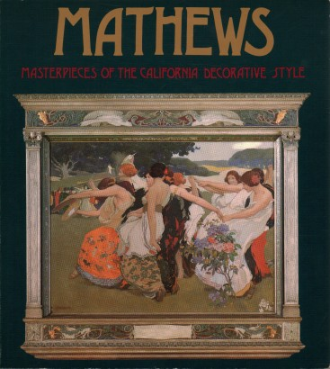 Mathews. Masterpieces of the California decorative style