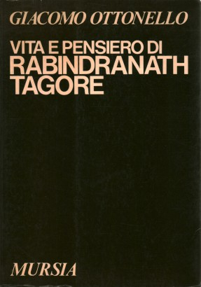 The life and thought of Rabindranath Tagore