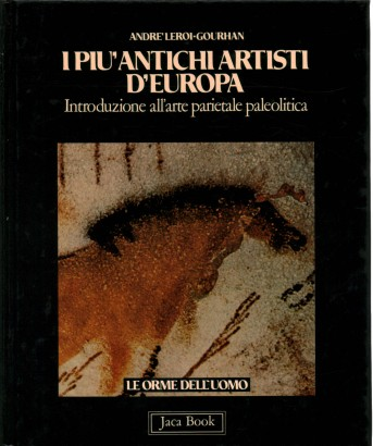 The most ancient artists of Europe. Introduction to the art parietal paleolithic