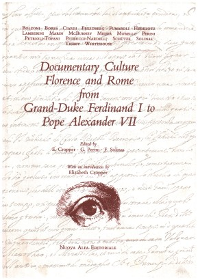 Documentary Culture. Florence and Rome from grand-duke Ferdinand I to pope Alexander VII