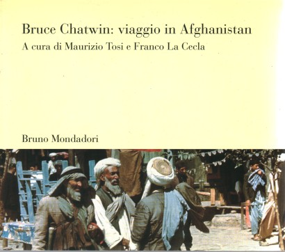 Bruce Chatwin: viaggio in Afghanistan