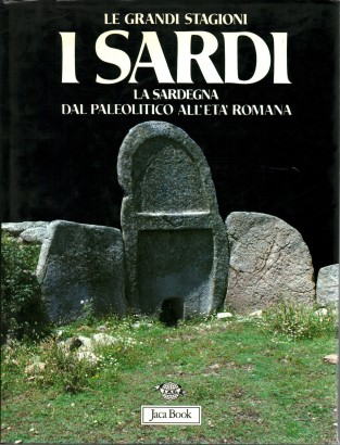 The Sardinians. Sardinia from the Palaeolithic to the roman age