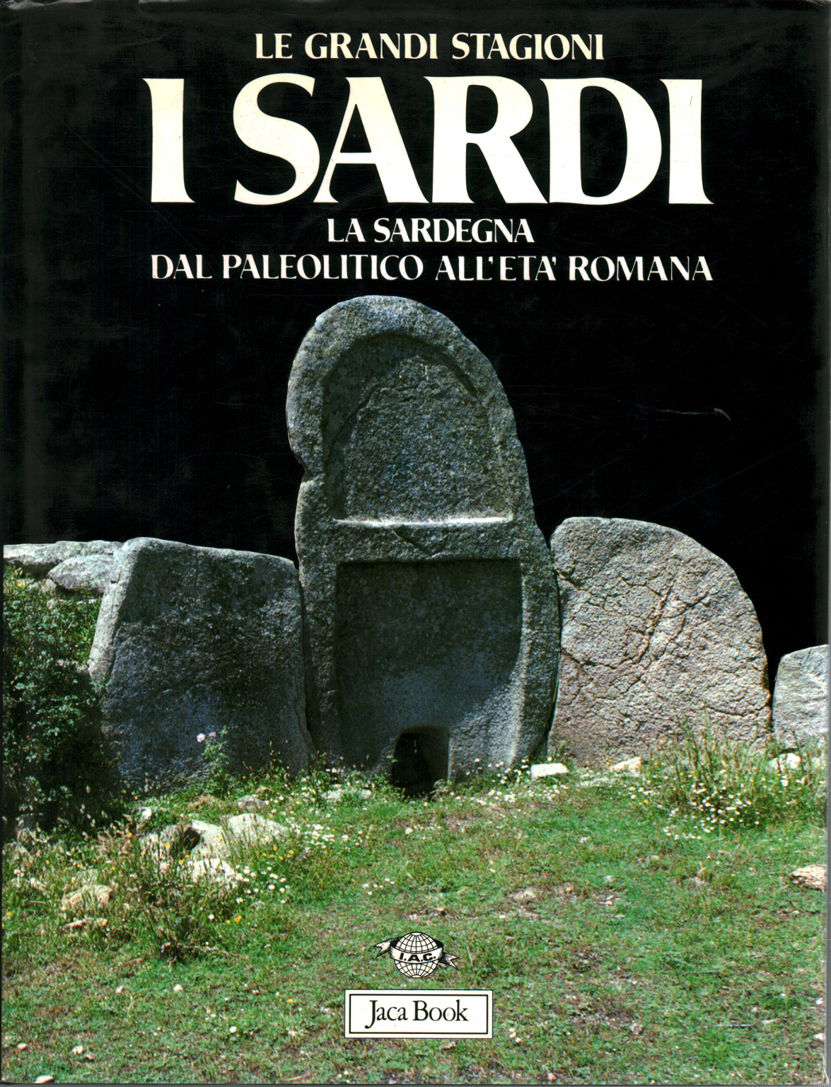The Sardinians. Sardinia from the Palaeolithic to the age of rome, s.a.