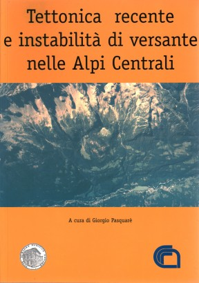 Recent tectonics, and instability of the slope in the Central Alps