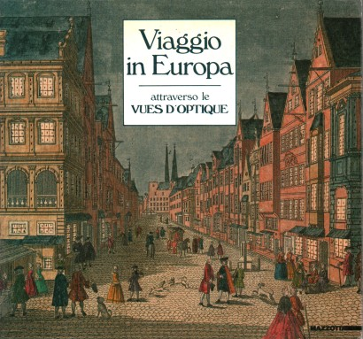Travel in Europe, through the vues d'optique