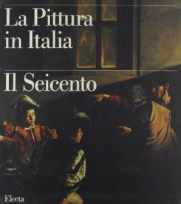 The painting in Italy. In The Seventeenth Century (2 Volumes)