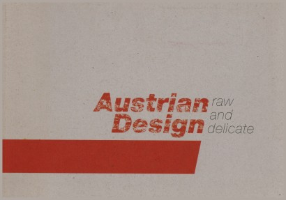 Austrian Design. Raw and delicate