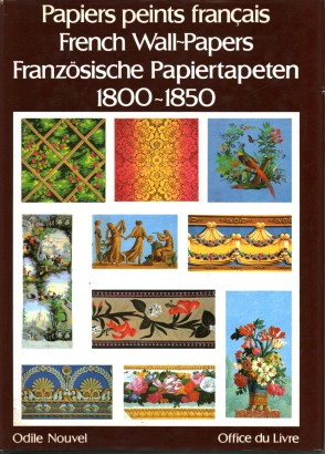 Papiers peints français. French Wall-Papers. Französische Papiertapeten 1800-1850