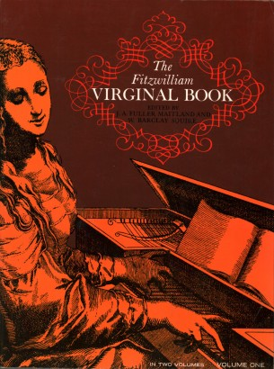 The Fitzwilliam Virginal Book, vol. 1