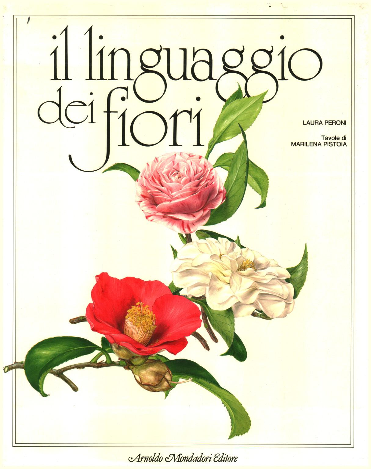 Linguaggio Fiori.Il Linguaggio Dei Fiori Laura Peroni Manualistica Varia