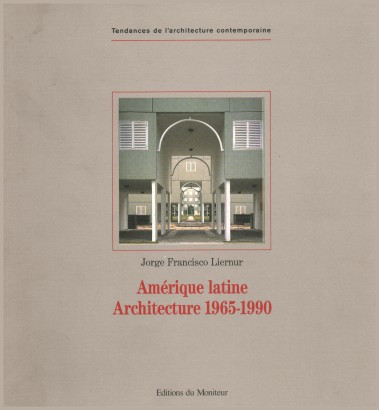 Amèrique Latine. Architecture 1965-1990