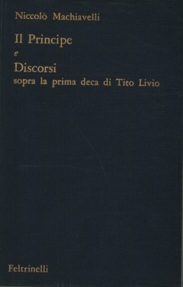 The Prince and the Discourses on the first deca of Tito Livio
