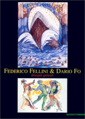 Federico Fellini & Dario Fo. Les dessins brillants