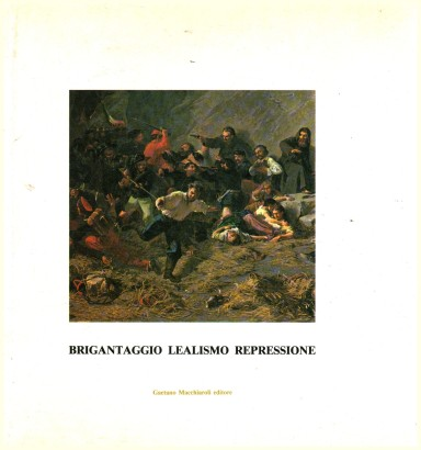 Brigandage loyalty repression in the south, 1860-1870