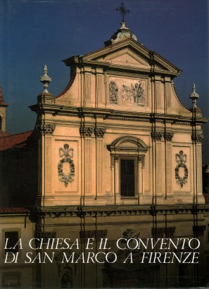 The church and convent of San Marco in Florence, volume the first
