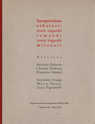 Interpretations urbaines: trois regards romands, trois regards milanais
