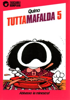 The Whole Mafalda 5. Down with the soup!