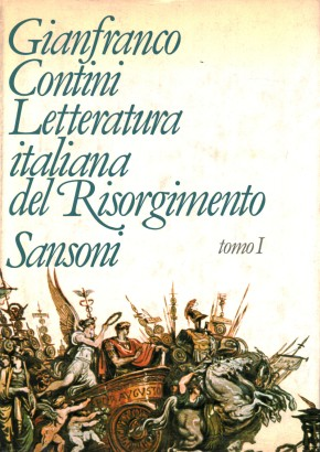 Italian literature of the Risorgimento, 1789-1861, Tome I