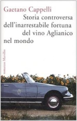 Controversial history of the unstoppable fortune of Aglianico wine in the world