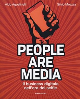 People are the media. The digital business in the era of the selfie