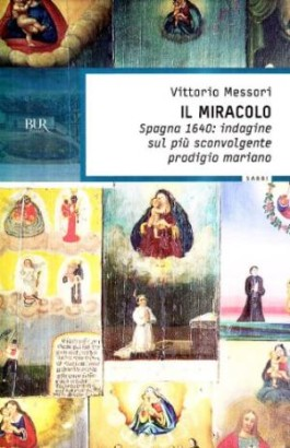 The miracle. Spain, 1640: investigation on the most astonishing prodigy mariano