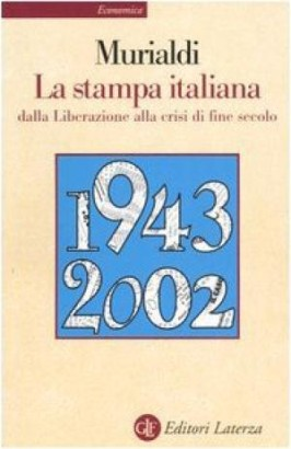 The Italian press from the Liberation to the crisis of the end of the century