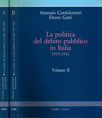 The politics of public debt in Italy 1919-1943 (2 Volumes)