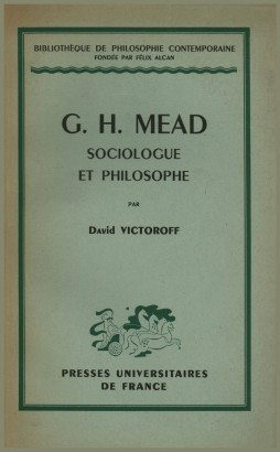 G. H. Mead sociologue et philosophe