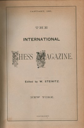The International Chess Magazine: Vol.1, 1885