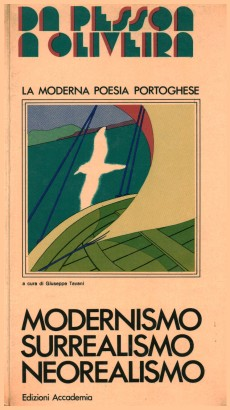 From Pessoa to Oliveira. Modern Portuguese poetry: modernism-surrealism-neorealism