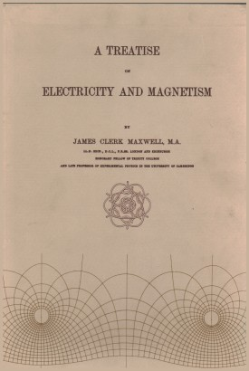The treatise on Electricity and Magnetism (2 volumi)