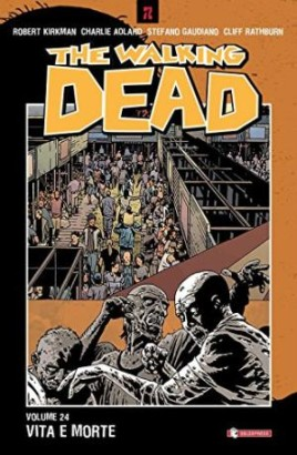 The walking dead 24: Life and death