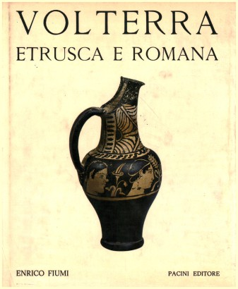 Volterra, etruscan and roman