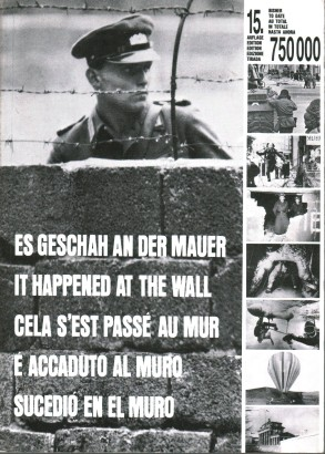 Es geschan an der mauer - It happened at the wall - Cela s'est passé au mur - Sucedió en el muro - É accaduto al muro