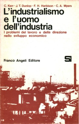 Industrialism and the man of the industry