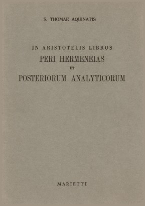 In libros aristotelis peri hermeneias et задней analyticorum expositio