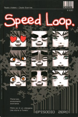 Speed Loop. Episodio zero