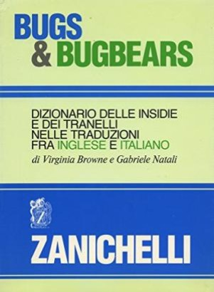 Bugs & Bugbears: dizionario delle snares and pitfalls in translation between English and Italian.