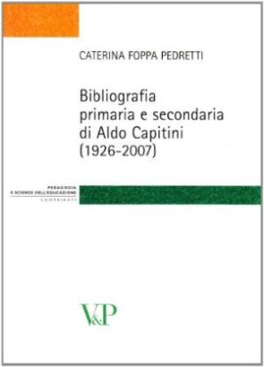 Bibliography primary and secondary of Aldo Capitini (1926-2007)